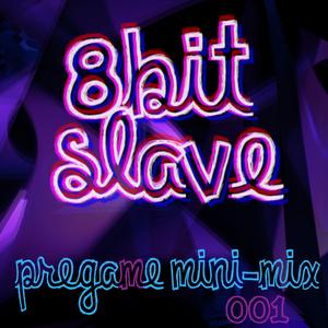 8-bit Slave // Pregame Minimix 001