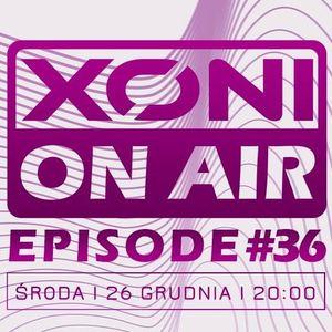 Xoni On Air Episode#36 / Tim Heart / Sienki / Inox