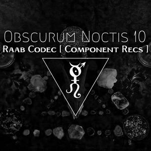 Obscurum Noctis X ∴ Raab Codec [Component Recs.]