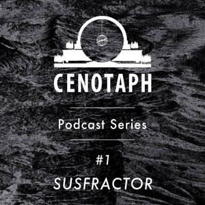 Cenotaph Podcast Series #1 - SUSFRACTOR