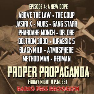 """Proper Propaganda Ep. 4, """"A New Dope"""""""