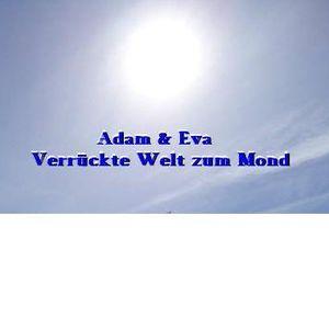 Adam & Eva verrückte Welt zum Mond
