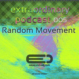 Random Movement - Extraordinary Podcast 005 (13-02-2012)