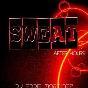 DJ Eddie Martinez Presents: House Sessions Episode 21 - Sweat - After Hours