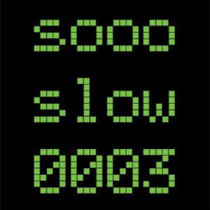 Sooo slow 003