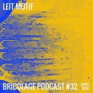 Bricolage Podcast #32 : Leit Motif