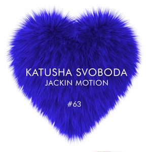 Music By Katusha Svoboda - Jackin Motion #063