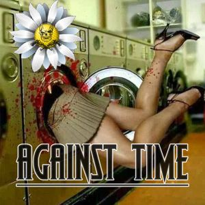 - AGAINST TIME -