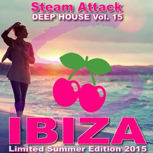 IBIZA 2015 Steam Attack Deep House Mix Vol. 15