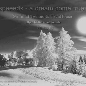 speeedx - a dream come true (12.2010 Promo Mix)