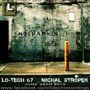 Lo-Tech 67 - Michal Stropek