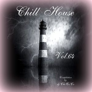 """""Chill House"""" Vol.64  Compilation by dj.ChiCoCo"