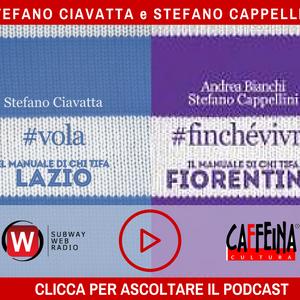 Stefano Cappellini e Stefano Ciavatta - 28 Giugno