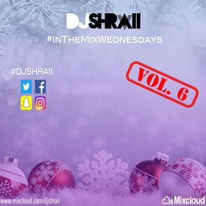 "@DJSHRAII ""The Christmas Spirit"" #InTheMixWednesdays (Vol. 6)"