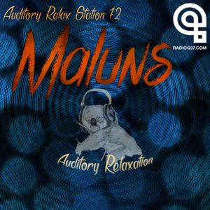 Auditory Relax Station #72: Maluns