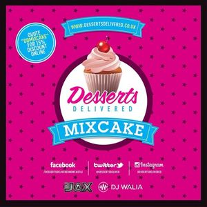Desserts Delivered MIXCAKE // Dj's Jax & Walia