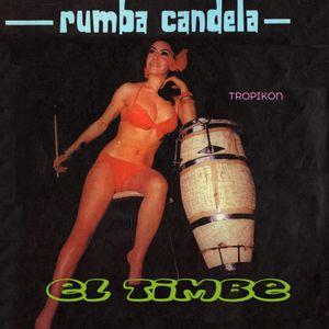 Rumba Candela By El Timbe (Cumbia, Guaracha, Porro, Afro Y Mucho Má)