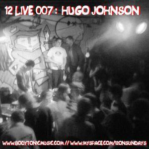 12Live007 - Hugo Johnson live at 12, The Bernard Shaw, May 9th 2009