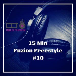 15 Min Fuzion Freestyle #10