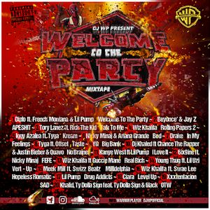Welcome 2 The Party Mixtape 2018 - Dj WP