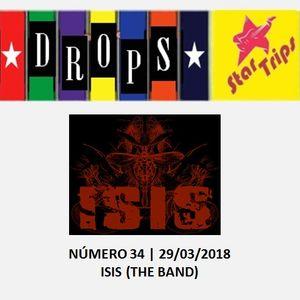 Drops Star Trips - Edição 34 - ISIS (THE BAND)