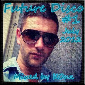 Future Disco #1 - (Mixed by KOuz) - July 2012