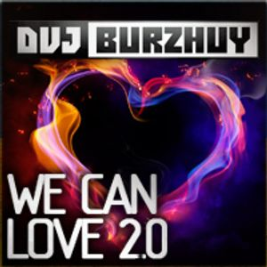 Burzhuy - We Can Love 2.0 mix
