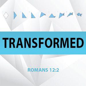 Transformed:  Spiritually