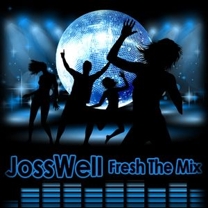 JossWell - Fresh The Mix Jan.2013
