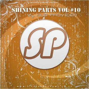 Shining Parts vol #10 (Sub Provider/Different Drumz Radio 06/16)