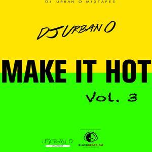 DJ Urban O - Make It Hot Vol. 3 (2016)