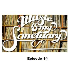 Music Is My Sanctuary Episode 14