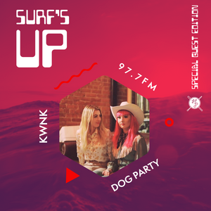 SURF'S UP with Dog Party // Special Guest Edition