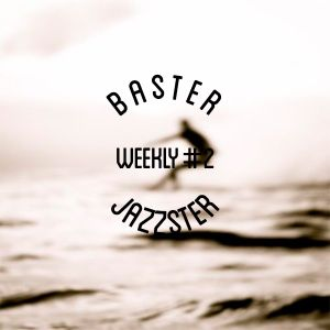 Baster Jazzster - Weekly #2