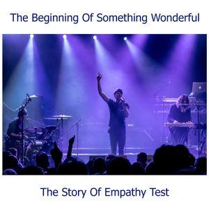 The Beginning Of Something Wonderful - The Story Of Empathy Test