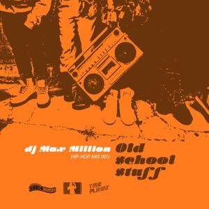 DJ Max Million - Old School Stuff [Hip-Hop Mix 90's]