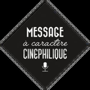 Message à Caractère Cinéphilique S02 Ep01