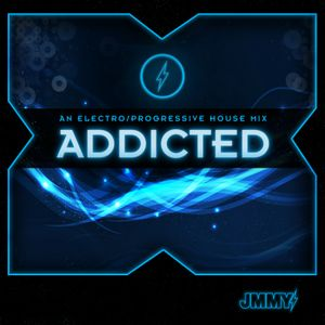 ADDICTED   An Electro House Mix