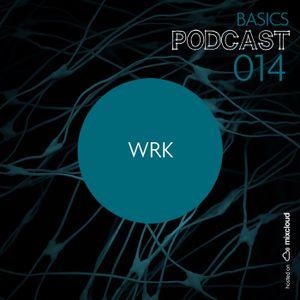 BASICS Podcast 014 - WRK