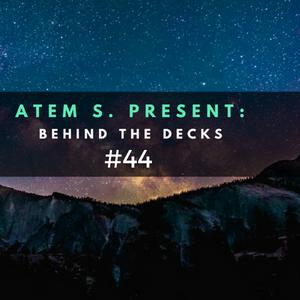 Behind the decks #44