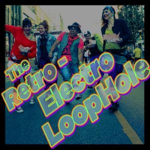 The Retro Electro Loop Hole