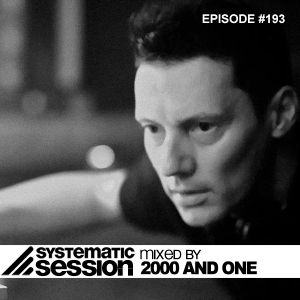 Systematic Session #193 (Mixed by 2000 And One)