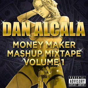 Money Maker Mashup Mixtape - Volume 1