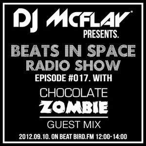 DJ Mcflay® - Beats In Space Radio Show Episode 17 with Chocolate Zombie Guest Mix
