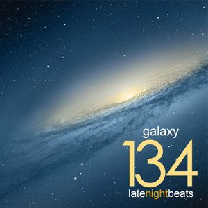 Late Night Beats by Tony Rivera - Episode 134: Galaxy