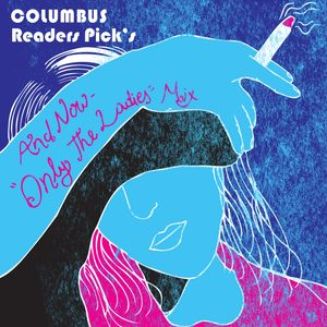 COLUMBUS ''ONLY THE LADIES'' MIX- READERS PICKS