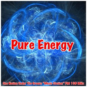 "PURE ENERGY (01) - ONE NATION UNDER THE GROOVE ""MUSIC STATION"""