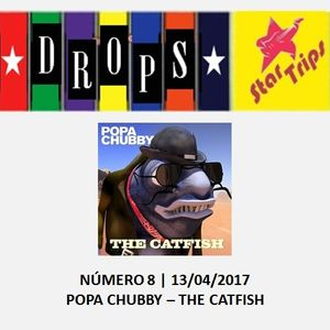 Drops Star Trips - Edição 8 - Popa Chubby - The Catfish