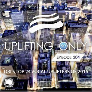 Ori Uplift - Uplifting Only 204 [10.01.2017]