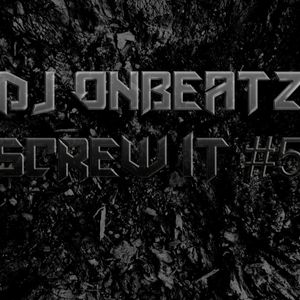 ONBEATZ - SCREW IT #5